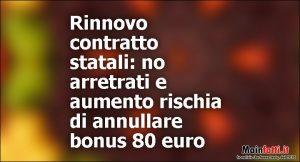 Rinnovo-contratto-statali-no-arretrati-e-aumento-rischia-di-annullare-bonus-80-euro_0175600033